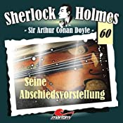 Seine Abschiedsvorstellung (Sherlock Holmes 60) | Arthur Conan Doyle