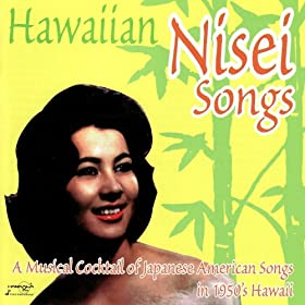 Hawaiian Nisei Songs - A Musical Cocktail Of Japanese American Songs In 1950's Hawaii