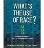 Whats the Use of Race?: Modern Governance and the Biology of Difference Whats the Use of Race?
