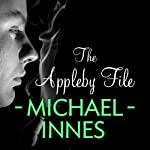 The Appleby File: An Inspector Appleby Mystery (       UNABRIDGED) by Michael Innes Narrated by Andrew Timothy