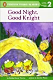 img - for Good Night, Good Knight (Penguin Young Readers, Level 2) book / textbook / text book