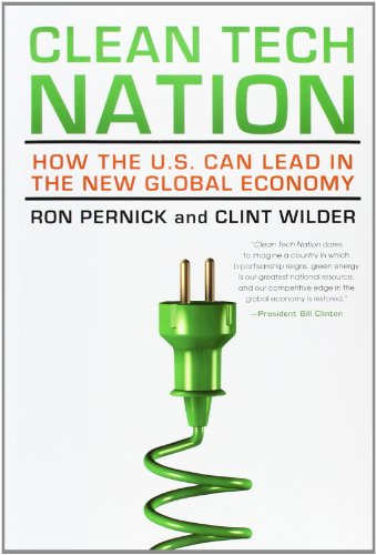 Clean Tech Nation: How The U.S. Can Lead In The New Global Economy