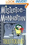 Mistletoe in Manhattan: A Christmas S...