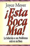 Esta Boca Mia!/ Me and My Big Mouth! (Spanish Edition) (9589269893) by Joyce Meyer