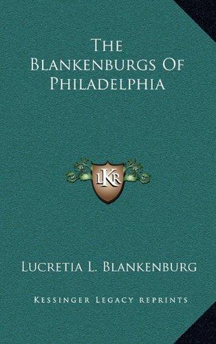 The Blankenburgs of Philadelphia
