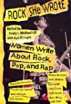 Rock She Wrote: Women Write About Roc...