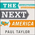 The Next America: Boomers, Millennials, and the Looming Generational Showdown (       UNABRIDGED) by Pew Research Center, Paul Taylor Narrated by Sean Pratt