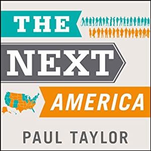 The Next America: Boomers, Millennials, and the Looming Generational Showdown | [Pew Research Center, Paul Taylor]