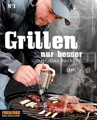 Grillen, nur besser - Das Buch N°1: Elmar Fetscher & Friends