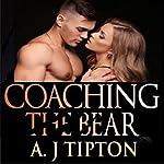 Coaching the Bear: A Paranormal Shifter Romance: Bear Shifter Games, Book 1 | AJ Tipton