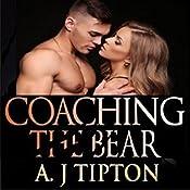 Coaching the Bear: A Paranormal Shifter Romance: Bear Shifter Games, Book 1   AJ Tipton