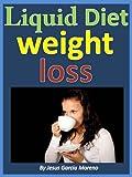 LIQUID DIET WEIGHT LOSS: A FAST WEIGHT LOSS PLAN