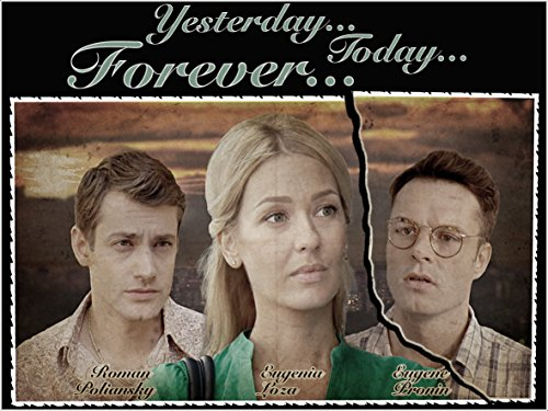 Yesterday. Today. Forever. - Season 1