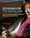 img - for Designing for the Digital Age: How to Create Human-Centered Products and Services book / textbook / text book