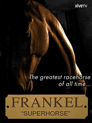 Frankel: The Superhorse