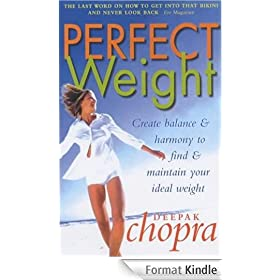 Perfect Weight: The Complete Mind/Body Programme For Achieving and Maintaining Your Ideal Weight