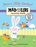 Have a Silly Easter! (Mad Libs (Unnumbered Paperback))