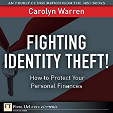 Fighting Identity Theft!: How to Protect Your Moneys Audiobook by Carolyn Warren Narrated by Gabra Zackman