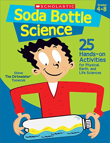 Soda Bottle Science: 25 Easy, Hands-on Activities That Teach Key Concepts in Physical, Earth, and Life Sciences-and Meet the Science Standards PDF