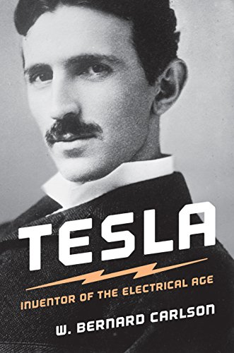Tesla: Inventor of the Electrical Age by W. Bernard Carlson cover