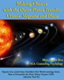 Making Choices with the Outer Planet Transits: Uranus, Neptune, and Pluto