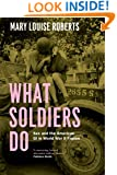 What Soldiers Do: Sex and the American GI in World War II France