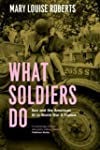 What Soldiers Do: Sex and the America...