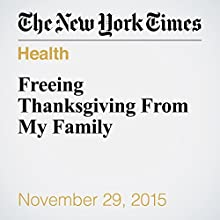 Freeing Thanksgiving From My Family (       UNABRIDGED) by Jennifer Finney Boylan Narrated by Paul Ryden