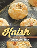 "Laura Silver, ""Knish: In Search of the Jewish Soul Food"" (Brandeis University Press, 2014)"