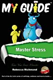 img - for Master Stress: Tame Your Inner Monster: My Guide (Volume 5) book / textbook / text book