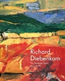 img - for By Timothy Anglin Burgard Richard Diebenkorn: The Berkeley Years, 1953-1966 (Fine Arts Museums of San Francisco) (First Edition) book / textbook / text book