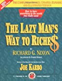 The Lazy Man's Way to Riches: How to Have Everything In The World You Really Want! (Revised ed.)