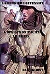 La d�rniere offensive, l'op�ration Wa...