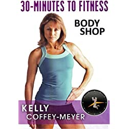 30 Minutes to Fitness: Body Shop with Kelly Coffey-Meyer