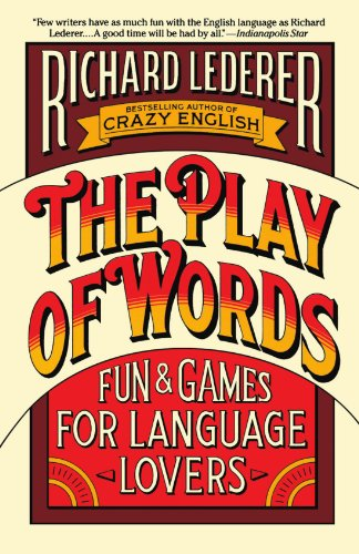 The Play of Words: Fun & Games for Language Lovers, Lederer, Richard
