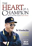 The Heart of a Champion (1587264951) by Schembechler, Bo