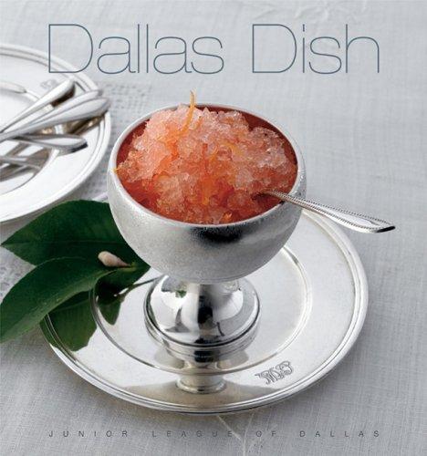 Dallas Dish by The Junior League of Dallas