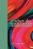 When the Spirit Moves