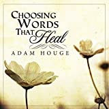 img - for Choosing Words That Heal book / textbook / text book