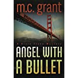 Angel with a Bullet (A Dixie Flynn Mystery)by M. C. Grant