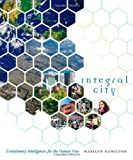 Image of Integral City: Evolutionary Intelligences for the Human Hive