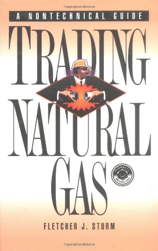 Trading natural gas cash futures options and swaps by fletcher j. sturm