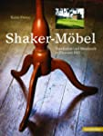 Shaker M�bel: Geschichte und Handwerk...