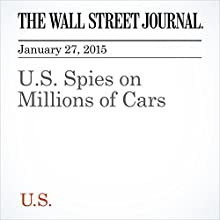 U.S. Spies on Millions of Cars (       UNABRIDGED) by Devlin Barrett Narrated by Ken Borgers