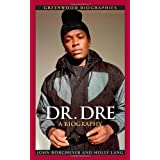 Dr. Dre: A Biography (Greenwood Biographies)