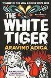 The White Tiger by Adiga, Aravind (2009)