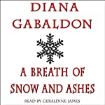 A Breath of Snow and Ashes (       ABRIDGED) by Diana Gabaldon Narrated by Geraldine James