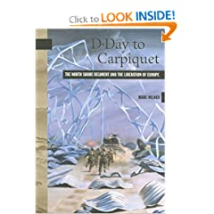D-Day to Carpiquet: The North Shore Regiment and the Liberation of Europe (New Brunswick Miltiary Heritage... by Marc Milner
