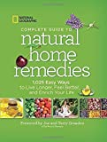 img - for National Geographic Complete Guide to Natural Home Remedies: 1,025 Easy Ways to Live Longer, Feel Better, and Enrich Your Life by Joe Graedon, Terry Graedon (2014) Paperback book / textbook / text book