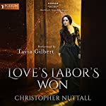 Love's Labor's Won: Schooled in Magic, Book 6   Christopher G. Nuttall